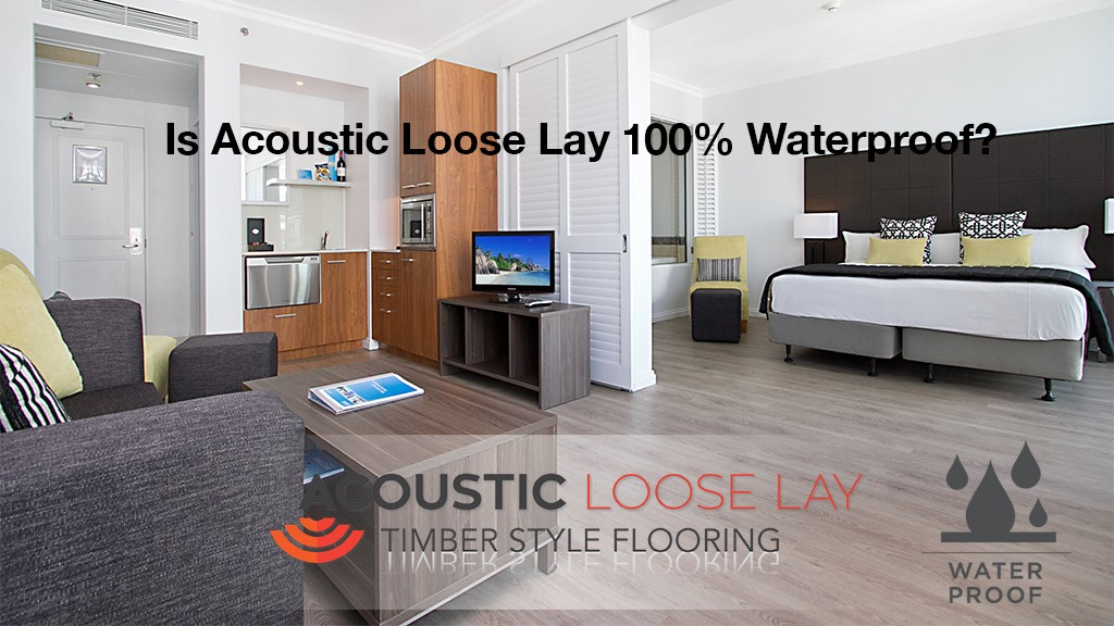 Is Acoustic looselay waterproof?